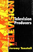 Television Producers (Communication and Society)