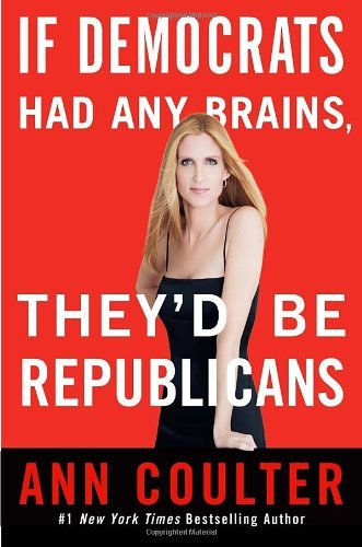 Download If Democrats Had Any Brains, They'd Be Republicans (English Edition) B000W9178S