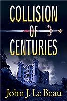 Collision of Centuries (A Franz Waldbaer Thriller)