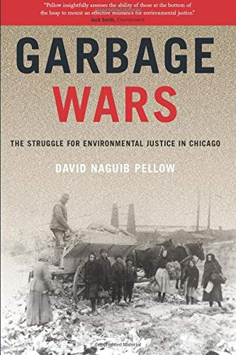 Download Garbage Wars (Urban and Industrial Environments): The Struggle for Environmental Justice in Chicago 026266187X