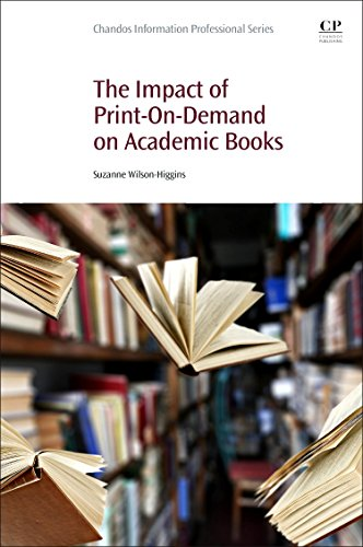 Download The Impact of Print-On-Demand on Academic Books (Chandos Information Professional Series) 0081020112