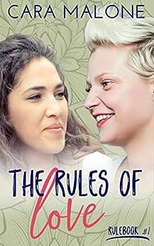The Rules of Love: A Lesbian Romance (Rulebook Book 1) by [Malone, Cara]
