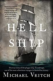 Hell Ship: The true story of the plague ship Ticonderoga, one of the most calamitous voyages in Australian his