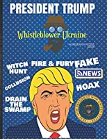 President Trump Whistleblower Ukraine Wordsearch Puzzle Book: 45th Republican President Donald Trump Lovers & Haters Gag Gift for Adults Political Humor with Trumpisms Quotes Activity Book