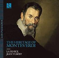 Monteverdi: the Heritage of