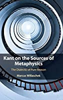 Kant on the Sources of Metaphysics: The Dialectic of Pure Reason