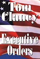 Executive Orders (Thorndike Press Large Print Basic Series)