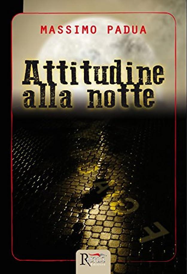 成分誤解義務づけるAttitudine alla notte (Italian Edition)