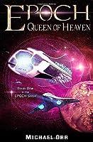 EPOCH Queen Of Heaven: Book One in the EPOCH Saga