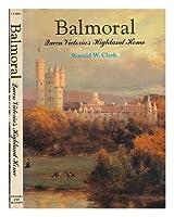 Balmoral, Queen Victoria's Highland Home