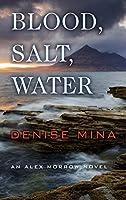 Blood, Salt, Water (Alex Morrow: Wheeler Publishing Large Print Hardcover)