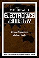 Electronics Industry in Taiwan (Electronics Industry Research Series)