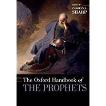 The Oxford Handbook of the Prophets (Oxford Handbooks)