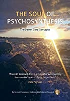 The Soul of Psychosynthesis: The Seven Core Concepts