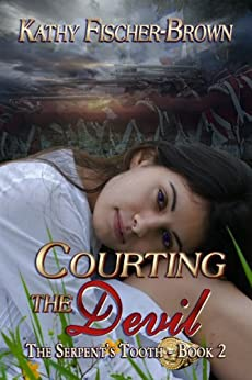 Courting the Devil (The Serpent's Tooth Book 2) by [Fischer-Brown, Kathy]