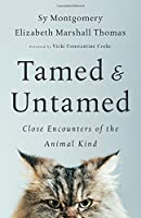 Tamed & Untamed: Close Encounters of the Animal Kind