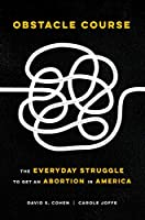 Obstacle Course: The Everyday Struggle to Get an Abortion in America