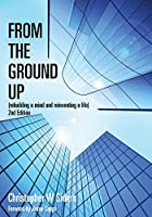From the Ground Up: Rebuilding a Mind and Reinventing a Life