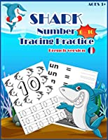 SHARKSNUMBER Tracing Practice (french version): Handwriting Workbook, Number Tracing Books for Kids Ages 3-5