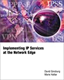Implementing IP Services at the Network Edge