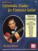 Mel Bay Presents Systematic Studies for Flamenco Guiitar: Estudios Sistematicos Para LA Guitarra Flamence