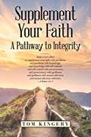 Supplement Your Faith: A Pathway to Integrity
