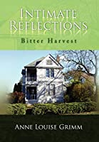 Intimate Reflections: Bitter Harvest