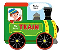 My First Train: A Story Board Book on Wheels, About a Train (Whizzy Wheels)