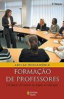 Formação De Professores. Da Função De Ensinar Ao Resgate Da Educação