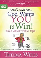 Don't Give In--God Wants You to Win: Preparing for Victory in the Battle of Life [DVD]