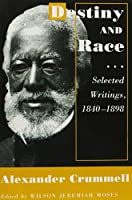 Destiny and Race: Selected Writings, 1840-1898