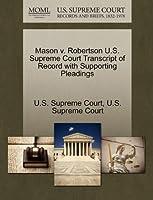 Mason V. Robertson U.S. Supreme Court Transcript of Record with Supporting Pleadings