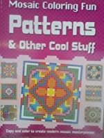 Patterns & Other Cool Stuff (Mosaic Colouring Fun)