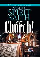 What the Spirit Saith to the Church!