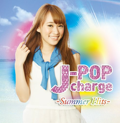 J-POP charge 〜Summer Hits〜
