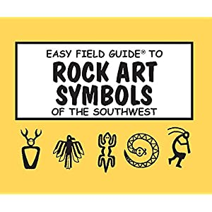 Easy Field Guide to Rock Art Symbols of the Symbols (Easy Field Guides)