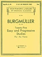 Twenty-Five Easy and Progressive Studies for the Piano, Op. 100: Complete
