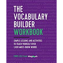 Vocabulary Builder Workbook: Simple Lessons and Activities to Teach Yourself Over 1,400 Must-Know Words