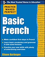 Basic French (Practice Makes Perfect)