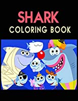 Shark Coloring Book: Cute Shark Coloring Books for Girls Boys Kids and Anyone Who Loves Baby Shark