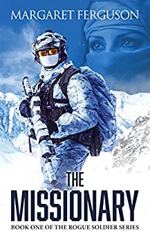 The Missionary: Book One of the Rogue Soldier Series by [Ferguson, Margaret]