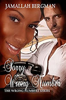 Sorry....Wrong Number (Book 1 of The Wrong Number Series) by [Bergman, Jamallah]