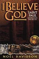 I Believe God: Saint Paul Looks Back on His Life