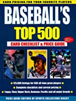 Baseball's Top 500: Card Checklist & Price Guide