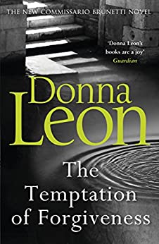 The Temptation of Forgiveness (Commissario Brunetti 27) by [Leon, Donna]