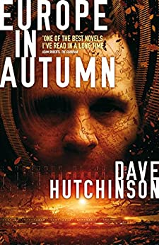 Europe In Autumn (The Fractured Europe Sequence Book 1) by [Hutchinson, Dave]