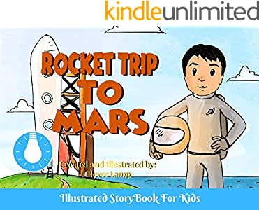 Rocket Trip To Mars: Before Bed Children's Book- Cute story - Easy reading Illustrations -Cute Educational Adventure   . (English Edition)