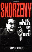 Skorzeny: The Most Dangerous Man In Europe