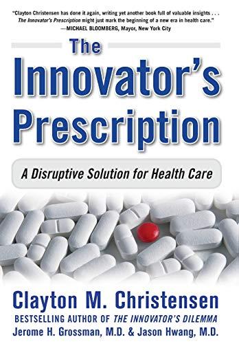 The Innovator's Prescription: A Disruptive Solution for Health Careの詳細を見る