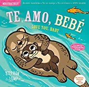 Indestructibles: Te amo, bebé / Love You, Baby: Chew Proof · Rip Proof · Nontoxic · 100% Washable (Book for Ba